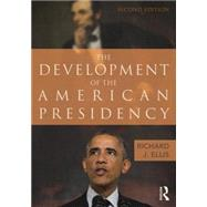 The Development of the American Presidency by Ellis; Richard, 9781138786271