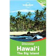 Discover Hawai'i, the Big Island by Benson, Sara; Yamamoto, Luci, 9781742206271