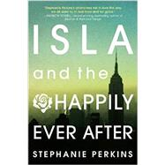 Isla and the Happily Ever After by Perkins, Stephanie, 9780142426272