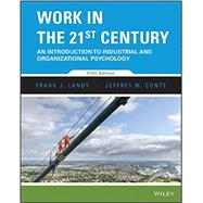 Work in the 21st Century by Landy, Frank J.; Conte, Jeffrey M., 9781118976272