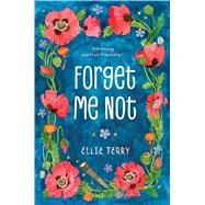 Forget Me Not by Terry, Ellie, 9781250096272