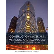 Construction Materials, Methods and Techniques by Spence, William P.; Kultermann, Eva, 9781305086272