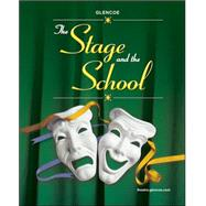 The Stage and the School, Student Edition by Unknown, 9780078616273
