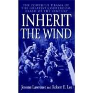 Inherit the Wind by LAWRENCE, JEROMELEE, ROBERT E., 9780345466273