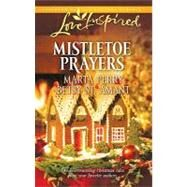 Mistletoe Prayers : The Bodine Family Christmas the Gingerbread Season by Marta Perry; Betsy St. Amant, 9780373876273