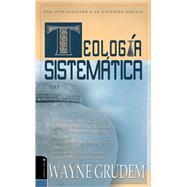 Teologia Sistematica : Una Introduccion a la Doctrina Biblica by Wayne Gruden, 9780829746273
