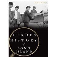 Hidden History of Long Island by Panchyk, Richard, 9781467136273