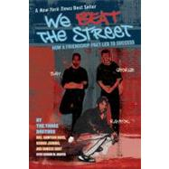 We Beat the Street : How a Friendship Pact Led to Success by Davis, Sampson; Jenkins, George; Hunt, Rameck; Draper, Sharon, 9780142406274