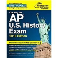 Cracking the AP U.S. History Exam, 2016 Edition by PRINCETON REVIEW, 9780804126274