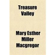 Treasure Valley by Macgregor, Mary Esther Miller, 9781153816274