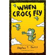 When Crocs Fly A Pearls Before Swine Collection by Pastis, Stephan, 9781449476274