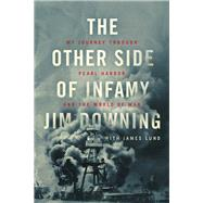 The Other Side of Infamy by Downing, Jim; Lund, James (CON), 9781631466274