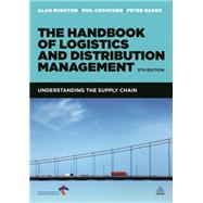 The Handbook of Logistics & Distribution Management by Rushton, Alan; Croucher, Phil; Baker, Peter, 9780749466275