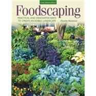 Foodscaping: Practical and Innovative Ways to Create an Edible Landscape by Nardozzi, Charlie, 9781591866275