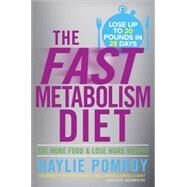 The Fast Metabolism Diet by POMROY, HAYLIE, 9780307986276