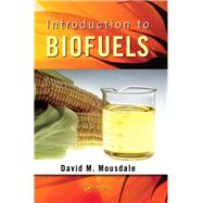 Introduction to Biofuels by Mousdale; David M., 9781138116276