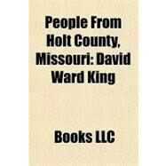 People from Holt County, Missouri : David Ward King by , 9781156246276