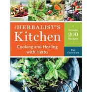 The Herbalist's Kitchen Cooking and Healing with Herbs by Crocker, Pat, 9781454926276