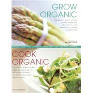 Grow Organic, Cook Organic by Lavelle, Christine; Lavelle, Michael; Spevack, Ysanne, 9781844776276