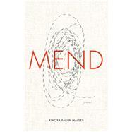 Mend by Maples, Kwoya Fagin, 9780813176277