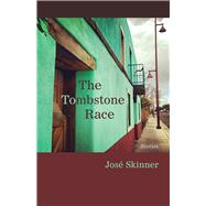 The Tombstone Race by Skinner, José, 9780826356277