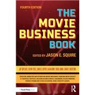 The Movie Business Book by Squire; Jason E, 9781138656277