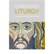 Embodied Liturgy by Senn, Frank C., 9781451496277