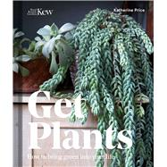 Get Plants by Price, Katherine; Cuttle, Sarah, 9781842466278