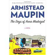 The Days of Anna Madrigal by Maupin, Armistead, 9780062196279