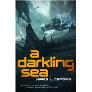 A Darkling Sea by Cambias, James L., 9780765336279