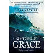 Confronted by Grace by Webster, John; Bush, Daniel; Ellis, Brannon, 9781577996279