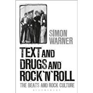 Text and Drugs and Rock 'n' Roll The Beats and Rock Culture by Warner, Simon, 9781628926279