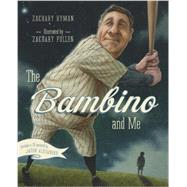 The Bambino and Me by Hyman, Zachary; Pullen, Zachary, 9781770496279