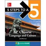 5 Steps to a 5 AP Chinese Language and Culture with MP3 Disk by Luo, JianMin, 9780071826280