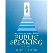 The Essential Elements of Public Speaking by DeVito, Joseph A., 9780205946280