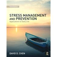 Stress Management and Prevention: Applications to Daily Life by Chen; David D., 9781138906280