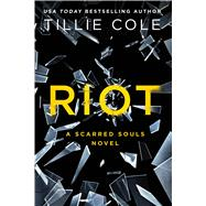 Riot A Scarred Souls Novel by Cole, Tillie, 9781250086280