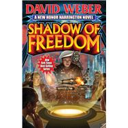 Shadow of Freedom by Weber, David, 9781476736280