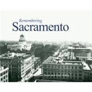 Remembering Sacramento by Scott, James, 9781596526280