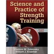 Science and Practice of Strength Training - 2nd Edition by Zatsiorsky, Vladimir, 9780736056281