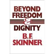 Beyond Freedom & Dignity by Skinner, B. F., 9780872206281