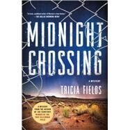 Midnight Crossing A Mystery by Fields, Tricia, 9781250076281