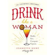 Drink Like a Woman by Hurt, Jeanette, 9781580056281