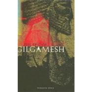 The Epic of Gilgamesh by Unknown, 9780141026282