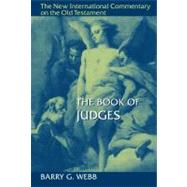 The Book of Judges by Webb, Barry G., 9780802826282