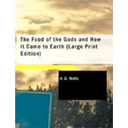 The Food of the Gods and How It Came to Earth by Wells, H. G., 9781426456282