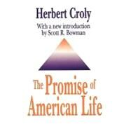 The Promise of American Life by Croly,Herbert, 9781560006282