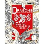 Dragons and Magical Beasts Extreme Coloring Book by Unknown, 9781910706282