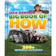 Jack Hanna's Big Book of How 200+ Questions Answered by Hanna, Jack, 9781942556282