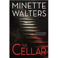 The Cellar A Novel by Walters, Minette, 9780802126283